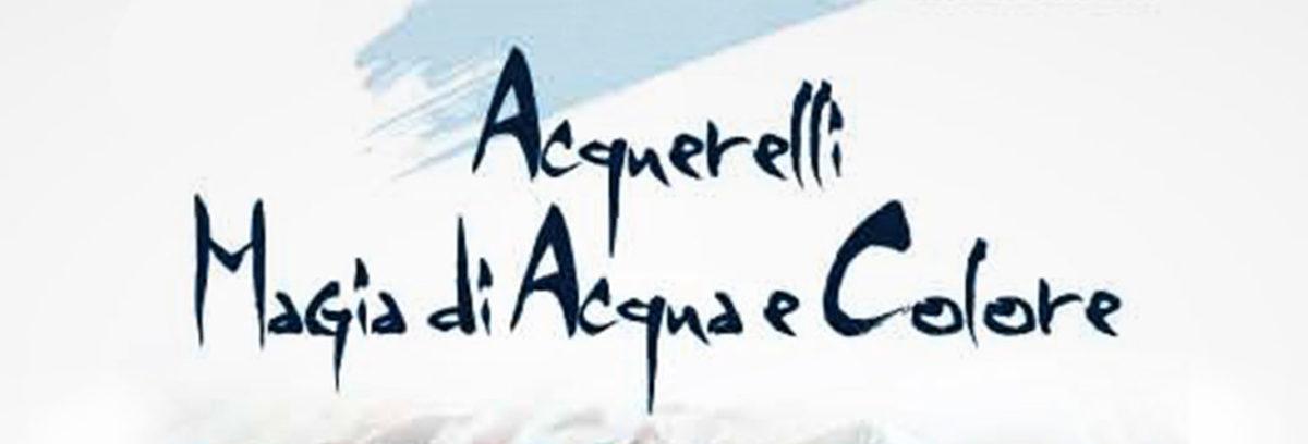 Acquerelli – Magia di Acqua e Colori